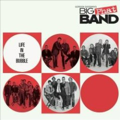 Life In The Bubble - Gordon Goodwin's Big Phat Band