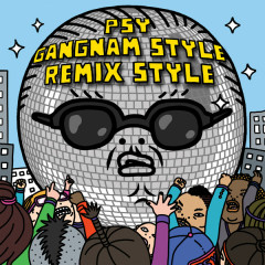 Gangnam Style (Remix Style) - PSY