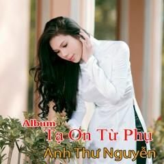 Tạ Ơn Từ Phụ - Anh Thư Nguyễn