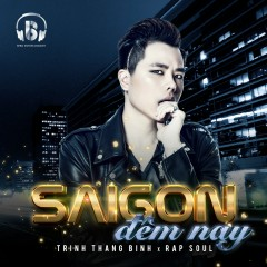 Sài Gòn Đêm Nay (Single) - Trịnh Thăng Bình,Quân Rapsoul