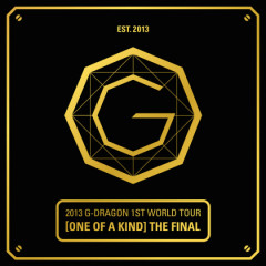 2013 G-DRAGON 1ST WORLD TOUR [ONE OF A KIND] : THE FINAL