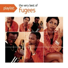 Fugees – Playlist The Very Best Of