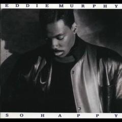 So Happy - Eddie Murphy