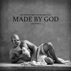 MADE BY GOD (Chapter 1) - Die Antwoord