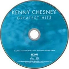 Greatest Hits of Kenny Chesney (CD1)