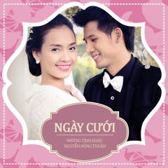 Ngày Cưới (Những Tình Khúc Nguyễn Hồng Thuận)