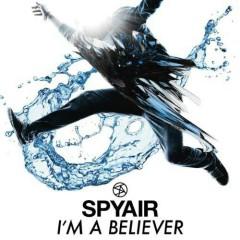 I'm A Believer - SPYAIR