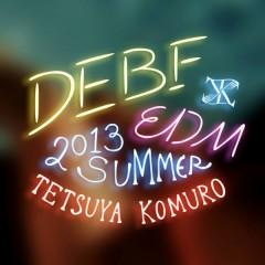 DEBF EDM 2013 SUMMER - Tetsuya Komuro