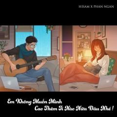 Em Không Muốn Mình Cao Thêm Tí Nào Nữa Đâu Nhé (Single) - Hải Sâm, Phan Ngân