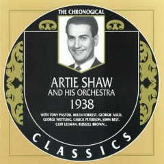 Artie Shaw & His Orchestra — 1938 (CD1)
