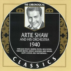 Artie Shaw & His Orchestra — 1940 (CD1) - Artie Shaw