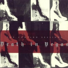 The Contino Sessions (enhanced, limited) (CD1) - Death in Vegas