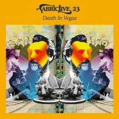FabricLive 23 - Death in Vegas