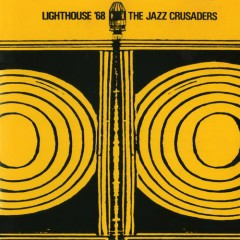 Lighthouse '68 - Jazz Crusaders