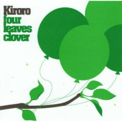 Four Leaves Clover - Kiroro