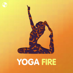 Yoga Fire - Today's Hot Song