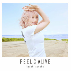 FEEL x ALIVE - Sasaki Sayaka