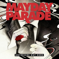 Anywhere But Here - Mayday Parade