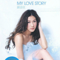 My Love Story - Chung Gia Hân