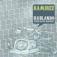 Hablando Radio Slave Remixes - Ramirez