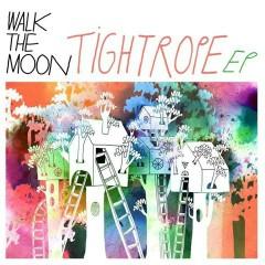 Tightrope - EP - Walk The Moon
