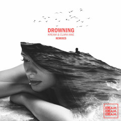 Drowning (The Remixes) - KREAM, Clara Mae