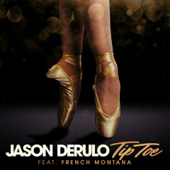 Tip Toe (Single) - Jason Derulo, French Montana