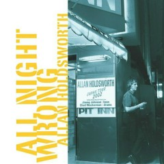 All Night Wrong - Allan Holdsworth