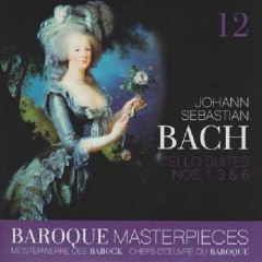Baroque Masterpieces CD 12 - Bach Cello Suites