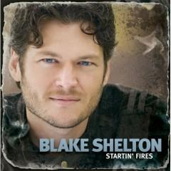 Starting Fires - Blake Shelton