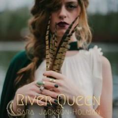 River Queen - Sara Jackson-Holman