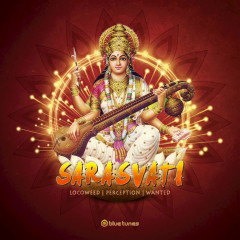 Sarasvati (Single) - Wanted, Locoweed, Perception