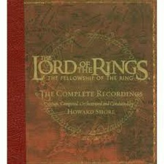 The Lord Of The Rings: Fellowship Of The Ring (The Complete Recordings) CD2 - Howard Shore