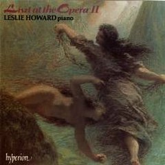 Liszt Complete Music For Solo Piano Vol.17 - Liszt At the Opera - II Disc 2