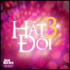 Hát Đôi 3 - CD1