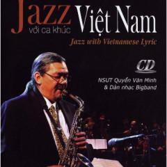 Jazz Với Ca Khúc Việt Nam CD1 - Quyền Văn Minh