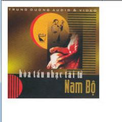 Hòa Tấu Tài Tử Nam Bộ - CD1