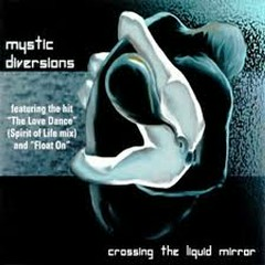 Crossing The Liquid Mirror - Mystic Diversions