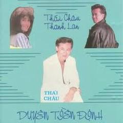 Duyên Tiền Định - Thanh Lan,Thái Châu