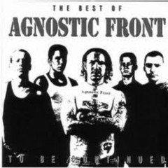 To Be Continued-Best Of: Agnostic Front: Music (CD1)