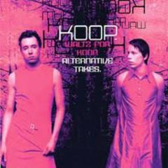 Waltz For Koop  (Alternative Takes) - Koop