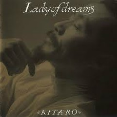 Lady Of Dreams - Kitaro