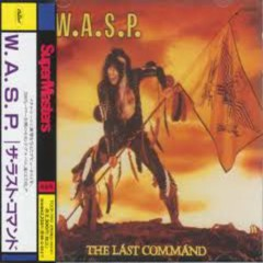 The Last Command (Japanese Edition, Remastered 1998) - W.A.S.P.