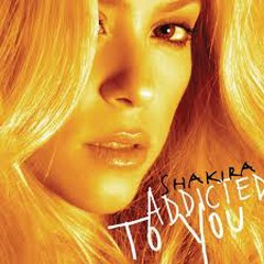Addicted To You (Remixes) - Shakira