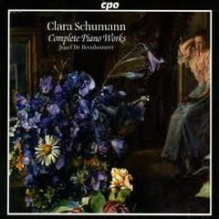 Clara Schumann: Complete Piano Works CD3 No. 1 - Jozef De Beenhouwer