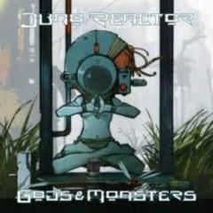 Gods & Monsters - Juno Reactor