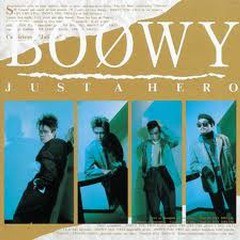 Just A Hero - BOOWY