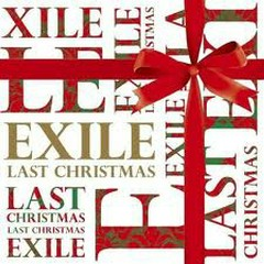LAST CHRISTMAS - EXILE