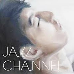 Jazz Channel (Disc 1) - Lâm Hựu Gia