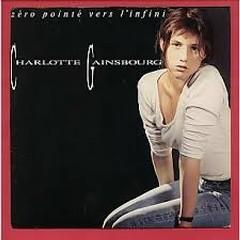 Zero Pointe Vers L'Infini - Charlotte Gainsbourg